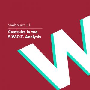 Come costruire la tua S.W.O.T Analysis - WebMart 11